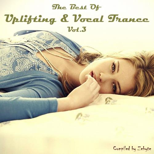 VA - The Best Of Uplifting & Vocal Trance Vol.3 [Compiled by Zebyte] (2015) MP3