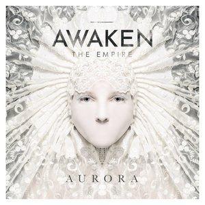 Awaken The Empire - Aurora (2015)