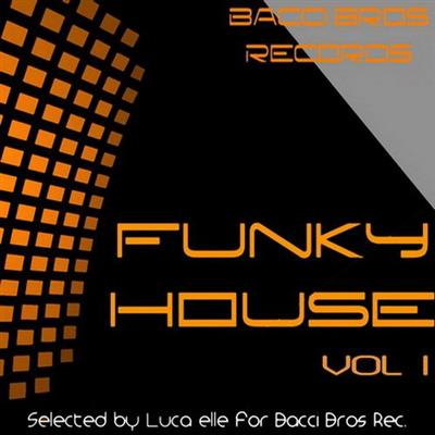 VA - Funky House, Vol 1 (Selected by Luca elle) (2014)