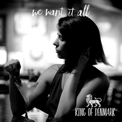 King of Denmark - We Want It All (2015) [Mp3/Flac]