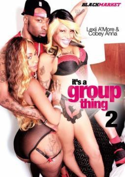 It's A Group Thing 2 / Это Для Группы 2 (Black Market) (2014) HD 720p