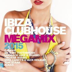 VA - Ibiza Clubhouse Megamix 2015 (2015)