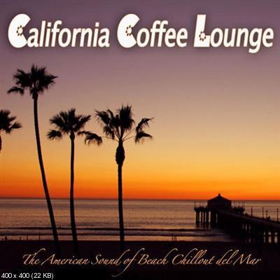 VA - California Coffee Lounge The American Sound of Beach Chillout Del Mar (2015)